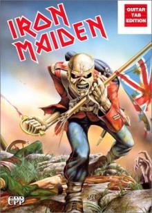 Iron Maiden: Guitar/Tab/Vocal - Maiden Iron, Clive Burr, Paul Di'Anno, Bruce Dickinson, Steve Harris, Dave Murray, Adrian Smith