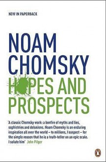 Hopes and Prospects. Noam Chomsky - Noam Chomsky