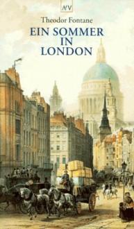 Ein Sommer in London - Theodor Fontane