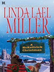 A McKettrick Christmas - Linda Lael Miller