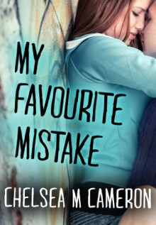 My Favourite Mistake - Chelsea M. Cameron