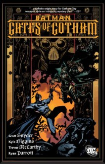 Batman: Gates of Gotham - Scott Snyder,Kyle Higgins,Trevor McCarthy