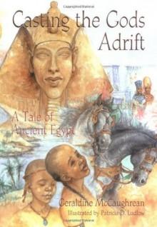 Casting the Gods Adrift - Geraldine McCaughrean