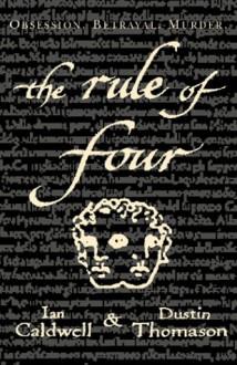 The Rule Of Four - Ian Caldwell,Dustin Thomason