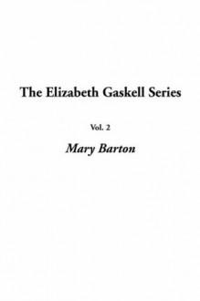 Mary Barton (The Elizabeth Gaskell Series) - Elizabeth Gaskell