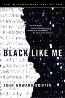 Black Like Me - John Howard Griffin