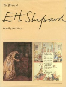 The Work Of E. H. Shepard - Ernest H. Shepard