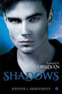 Shadows (Y) (Italian Edition) - Jennifer L. Armentrout, S. Reggiani