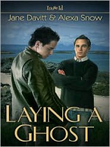 Laying a Ghost - Jane Davitt, Alexa Snow