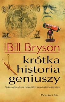 Krótka historia geniuszy - Bill Bryson