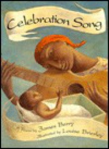 Celebration Song: A Poem - James Berry, Louise Brierley