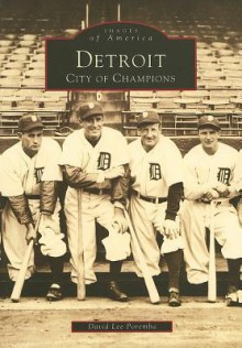 Detroit, City Of Champions - David Lee Poremba