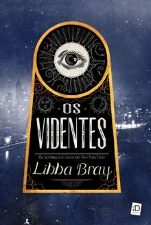 Os Videntes - Libba Bray, Mariana Zambon