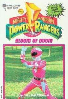 Bloom of Doom (Saban's Mighty Morphin' Power Rangers) - Cathy East Dubowski