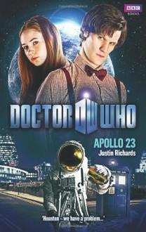 Doctor Who: Apollo 23 - Justin Richards