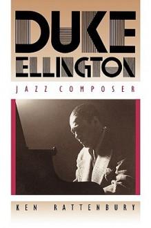 Duke Ellington, Jazz Composer - Ken Rattenbury, Duke Ellington