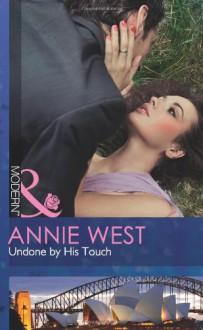 Undone by His Touch (Mills & Boon Modern) - Annie West