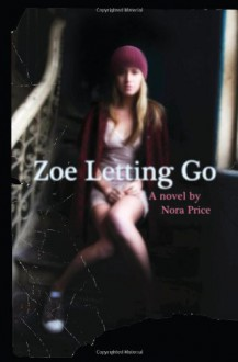 Zoe Letting Go - Nora Price