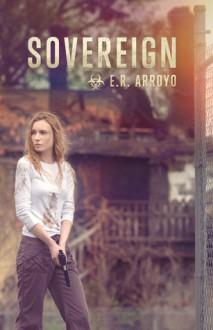 Sovereign - E.R. Arroyo