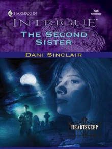 The Second Sister (Harlequin Intrigue) - Dani Sinclair