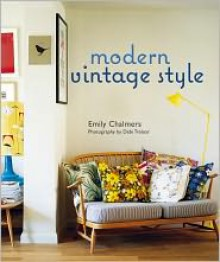 Modern Vintage Style - Emily Chalmers