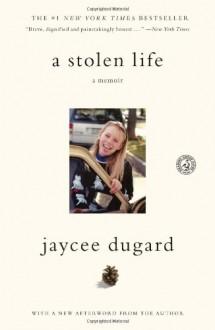 A Stolen Life: A Memoir - Jaycee Dugard