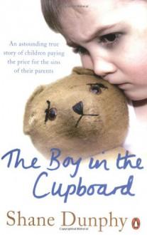 The Boy In The Cupboard - Shane Dunphy