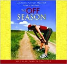 Off Season, the (Lib)(CD) - Catherine Gilbert Murdock, Natalie Moore