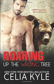 Roaring Up the Wrong Tree (Grayslake) (Volume 3) - Celia Kyle