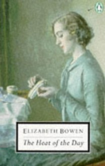 The Heat of the Day (Penguin Twentieth-Century Classics) - Elizabeth Bowen