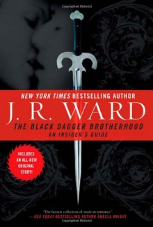 The Black Dagger Brotherhood: An Insider's Guide - J.R. Ward