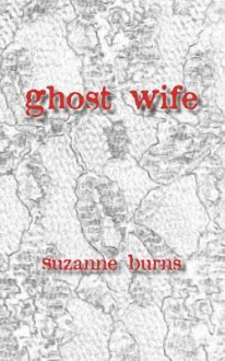 Ghost Wife - Suzanne Burns