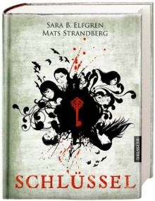 Engelsfors-Trilogie 03. Schlüssel - 'Sara B. Elfgren', 'Mats Strandberg'