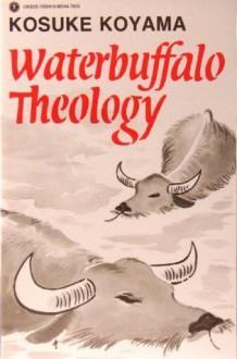 Waterbuffalo Theology - Kosuke Koyama