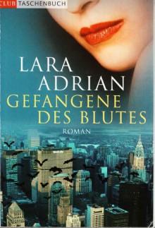Gefangene des Blutes - Lara Adrian