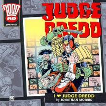 Judge Dredd: I Love Judge Dredd - Jonathan Morris
