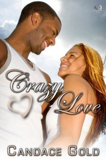 Crazy Love - Candace Gold