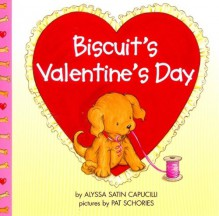 Biscuit's Valentine's Day - Alyssa Satin Capucilli,Pat Schories