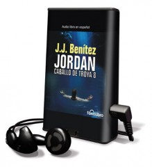 Caballo de Troya 8-Jordan/Trojan Horse 8-Jordan (Spanish Edition) - J.J. Benítez