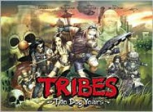 Tribes: The Dog Years - Michael Geszel, Inaki Miranda