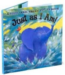 Just As I Am! - Karen Sapp