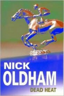 Dead Heat - Nick Oldham