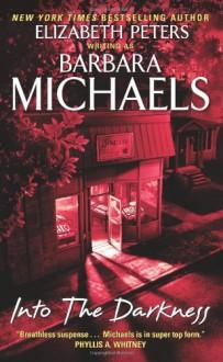 Into the Darkness - Barbara Michaels, Barbara Michaels
