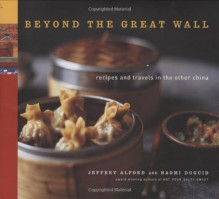 Beyond the Great Wall - Jeffrey Alford, Naomi Duguid
