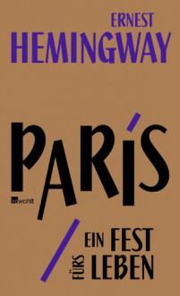 Paris, Ein Fest Fürs Leben - Ernest Hemingway,Werner Schmitz