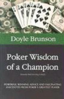 Poker Wisdom of a Champion - Doyle Brunson, Mike Caro
