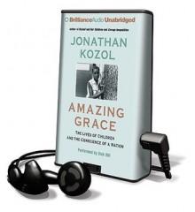 a reaction to jonathan kozols amazing grace Jonathan kozol, amazing grace - jonathan kozol's amazing grace.