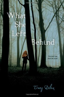 What She Left Behind - Tracy Bilen