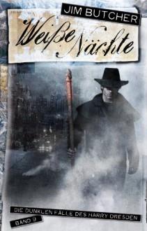 Weiße Nächte (Die dunklen Fälle des Harry Dresden, #9) - Jim Butcher, Dominik Heinrici