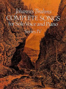 Complete Songs for Solo Voice and Piano, Series IV - Johannes Brahms, Eusebius Mandyczewski